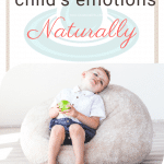 Its our job as parents to teach our children how to manage their emotions. Little things become big things, and its easy for little minds and bodies to become overwhelmed through it all. Help support your child's emotions naturally with these tips and tricks.